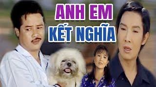 Xem Phim Anh Em Kết Nghĩa - Vũ Linh, Thanh Ngân, Thanh Nam