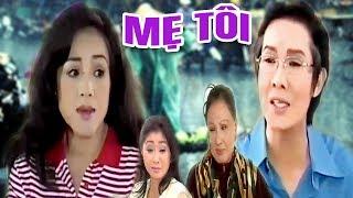 Xem Phim Mẹ Tôi - Vũ Linh, Phương Hồng Thủy, Thoại Mỹ