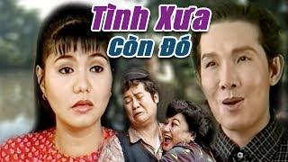 Xem Phim Tình Xưa Còn Đó - Vũ Linh, Ngọc Huyền